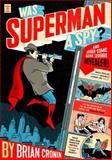 Was Superman a Spy?, Brian Cronin, 0452295327