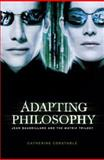Adapting Philosophy : Jean Baudrillard and the Matrix Trilogy, Constable, Catherine, 0719075327