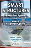 Smart Structures : Innovative Systems for Seismic Response Control, Jiang, Hongping and Lou, Kangyu, 0849385326