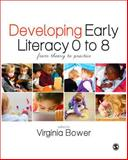 Developing Early Literacy 0-8 : From Theory to Practice, , 1446255328