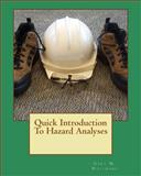 Quick Introduction to Hazard Analyses, Gary Whitmore, 1466435321