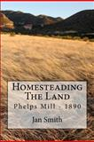 Homesteading the Land, Jan Smith, 1477495320
