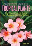 Tropical Plants - Gardeners Guides, Nellie Neal, 1591865328