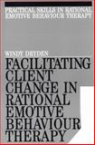Facilitating Client Change in Rational Emotive Behaviour Therapy, Dryden, Windy, 189763532X