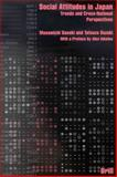 Social Attitudes in Japan : Trends and Cross-National Perspectives, Sasaki, Masamichi S. and Suzuki, Tatsuzao, 9004125329