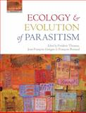 Ecology and Evolution of Parasitism : Hosts to Ecosystems, , 0199535329