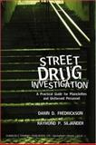 Street Drug Investigation : A Practical Guide for Plainclothes and Uniformed Personnel, Fredrickson, Darin D. and Siljander, Raymond, 0398075328