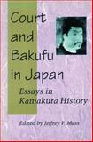 Court and Bakufu in Japan : Essays in Kamakura History, , 0804725322