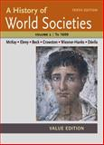 A History of World Societies Value, Volume I 10th Edition