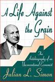 A Life Against the Grain 9780765805324