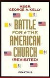 Battle for the American Church Revisited, George A. Kelly, 0898705320