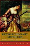 Revolutionary Mothers, Carol Berkin, 1400075327
