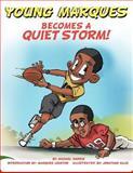 Young Marques Becomes a Quiet Storm, Michael Harris, 1463445326