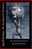 An Alien to Existence, Jon Gemma, 149963532X