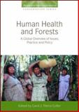 Human Health and Forests : A Global Overview of Issues, Practice, and Policy, Colfer, Carol J. Pierce, 184407532X