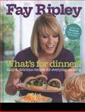 What's for Dinner?, Fay Ripley, 0007445326