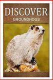 Groundhogs - Discover, Discover Press, 1500295329