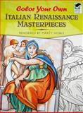 Color Your Own Italian Renaissance Masterpieces, Marty Noble, 0486465322