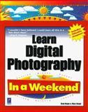 Learn Digital Photography in a Weekend, Brad Braun, 0761515321