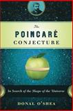 The Poincare Conjecture, Donal O'Shea, 080271532X