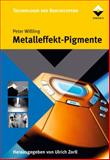 Metallic Effect Pigments : Basics and Applications, Wissling, Peter, 0815515324