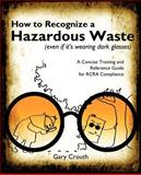 How to Recognize a Hazardous Waste, Gary Crouth, 0981775322