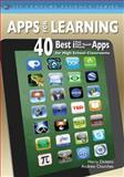 Apps for Learning : 40 Best iPad - iPod Touch - iPhone Apps for High School Classrooms, Churches, Andrew and Dickens, Harry, 145222532X