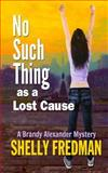No Such Thing As a Lost Cause, Shelly Fredman, 1481865323