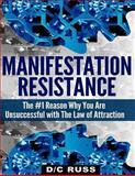 Manifestation Resistance, D/C Russ, 149091532X