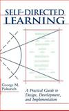 Self-Directed Learning : A Practical Guide to Design, Development, and Implementation, Piskurich, George M., 1555425321