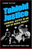 Tabloid Justice : Criminal Justice in an Age of Media Frenzy, Fox, Richard L. and Van Sickel, Robert W., 1588265323