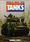 Tanks : World War II Fighting Armour, George Forty, 1855325322
