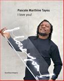 Pascale Marthine Tayou: I Love You!, Yilmaz Dziewior, Okwui Enwezor, 3863355326