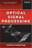 Optical Signal Processing, VanderLugt, Anthony, 0471745324