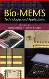 Bio-Mems : Technologies and Applications, Wang, Wanjun and Soper, Steven A., 0849335329
