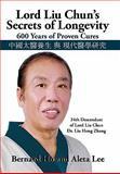 Lord Liu Chun's Secrets of Longevity, Bernard Ho and Aleta Lee, 1450235328