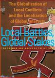 Local Battles, Global Stakes : The Globalization of Local Conflicts and the Locatization of Global Interests, Salman, Ton and Theije, Marjo de, 9086595324