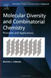 Molecular Diversity and Combinatorial Chemistry : Principles and Applications, Pirrung, Michael C., 0080445322