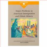 Major Problems in American Immigration and Ethnic History : Documents and Essays, Gjerde, Jon and Paterson, Thomas, 0395815320