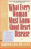 What Every Woman Must Know about Heart Disease, Siegfried J. Kra, 0446395323