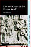 Law and Crime in the Roman World, Harries, Jill, 0521535328