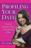 Profiling Your Date, Caroline Presno, 0595345328
