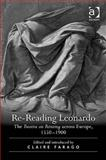 Re-Reading Leonardo : The Treatise on Painting Across Europe, 1550-1900, Farago, Claire, 0754665321