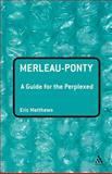 Merleau-Ponty, Matthews, Eric, 0826485324