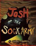 Josh and the Sock Army, Samuel Fragoza, 1477295321