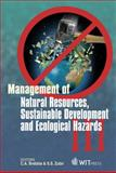 Management of Natural Resources, Sustainable Development and Ecological Hazards, C. A. Brebbia, S. S. (Editors:) Zubir, 1845645324