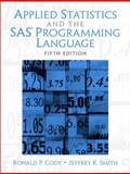 Applied Statistics and the SAS Programming Language, Cody, Ronald P. and Smith, Jeffrey K., 0131465325