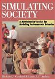 Simulating Society : A Mathematica Toolkit for Modeling Socioeconomic Behavior, Gaylord, Richard J. and D'Andria, Louis J., 0387985328