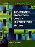 Implementing Production-Quality Client Server Systems, Bochenski, Barbara, 0471585327