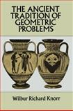 The Ancient Tradition of Geometric Problems, Knorr, Wilbur R., 0486675327